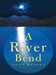 A River Bend - eBook  -     By: Doug Knight