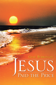 Jesus Paid the Price - eBook  -     By: Gene Burroughs