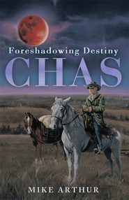 CHAS: Foreshadowing Destiny - eBook  -     By: Mike Arthur