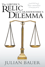 The Lawyer's Relic and A Grandfather's Dilemma - eBook  -     By: Julian Bauer