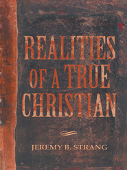 Realities of a True Christian - eBook  -     By: Jeremy Strang