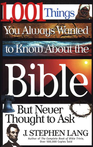 1,001 Things You Always Wanted to Know About the Bible, But Never Thought to Ask - eBook  -     By: J. Stephen Lang