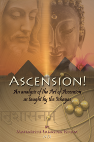 Ascension!: An Analysis of the Art of Ascension as Taught by the Ishayas - eBook  -     By: Maharishi Sadasiva Isham-MS