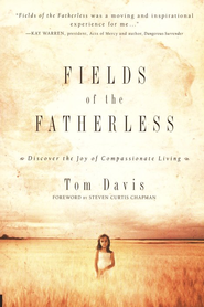 Fields of the Fatherless: Discover the Joy of Compassionate Living - Slightly Imperfect  -