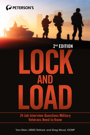 Lock and Load: 24 Job Interview Questions Military Veterans Need to Know - eBook  -