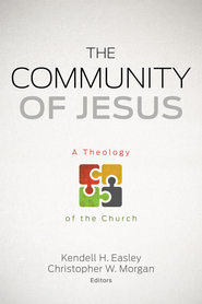 The Community of Jesus: A Theology of the Church - eBook  -