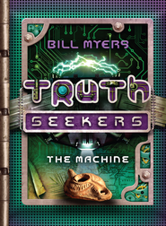 The Machine: A Truth Seekers Novel - eBook  -     By: Bill Myers