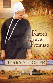 Katie's Forever Promise - eBook  -     By: Jerry S. Eicher