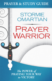 Prayer Warrior Prayer and Study Guide: The Power of Praying Your Way to Victory - eBook  -     By: Stormie Omartian