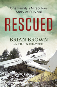 Rescued: One Family's Miraculous Story of Survival - eBook  -     By: Brian Brown, Eileen Chambers