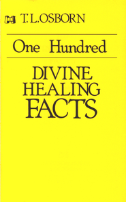 One Hundred Divine Healing Facts - eBook  -     By: T.L. Osborn