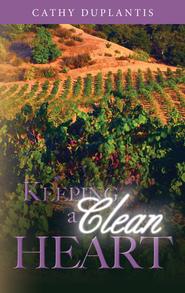 Keeping a Clean Heart - eBook  -     By: Cathy Duplantis