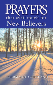 Prayers That Avail Much for New Believers - eBook  -     By: Germaine Copeland