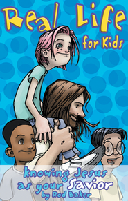 Real Life for Kids: Knowing Jesus as Your Savior - eBook  -     By: Rod Baker