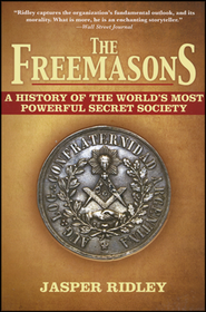 The Freemasons: A History of the World's Most Powerful Secret Society  -     By: Jasper Ridley