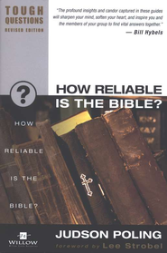How Reliable Is the Bible? Tough Questions, Revised  -
