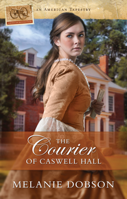 The Courier of Caswell Hall - eBook  -     By: Melanie Dobson
