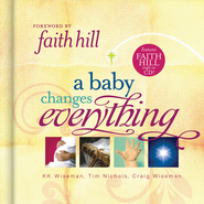 A Baby Changes Everything: Includes CD single by Faith Hill - eBook  -     By: Tim Nichols, K.K. Wiseman, Craig Wiseman