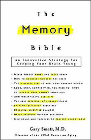 The Memory Bible: An Innovative Strategy for Keeping Your Brain Young - eBook  -     By: Gary Small