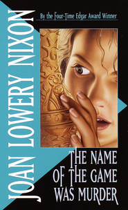 The Name of the Game Was Murder - eBook  -     By: Joan Lowery Nixon