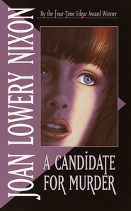 A Candidate for Murder - eBook  -     By: Joan Lowery Nixon