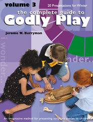 The Complete Guide to Godly Play: Volume 3 - eBook  -     By: Jerome W. Berryman