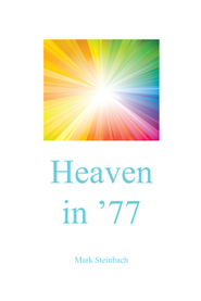 Heaven in 77 - eBook  -     By: Mark Steinbach