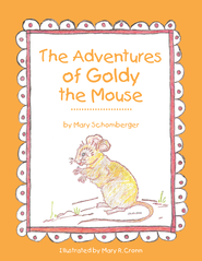 The Adventures of Goldy the Mouse - eBook  -     By: Mary Schomberger