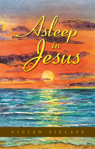 Asleep in Jesus - eBook  -     By: Vivian Sielaff
