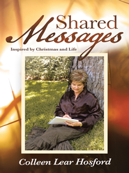 Shared Messages: Inspired by Christmas and Life - eBook  -     By: Colleen Hosford