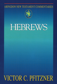 Abingdon New Testament Commentary - Hebrews - eBook  -     By: Victor Pfitzner