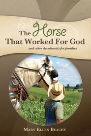The Horse that Worked for God - eBook  -     By: Mary Ellen Beachy