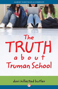 The Truth about Truman School - eBook  -     By: Dori Hillestad Butler