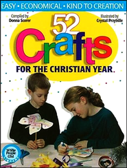 52 Crafts: For the Christian Year  -     By: Donna Scorer