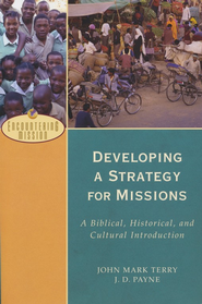 Developing a Strategy for Missions (Encountering Mission): A Biblical, Historical, and Cultural Introduction - eBook  -     By: John Mark Terry, J.D. Payne