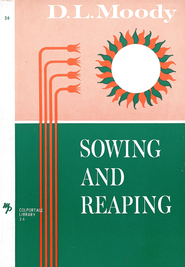 Sowing and Reaping / New edition - eBook  -     By: D.L. Moody