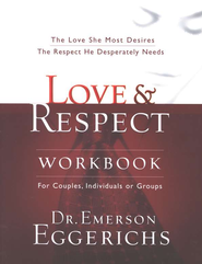 Love & Respect, Book & Workbook   -     By: Dr. Emerson Eggerichs