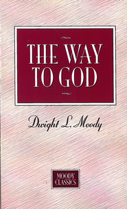 The Way To God: Moody Classics Series / New edition - eBook  -     By: D.L. Moody