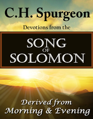C.H. Spurgeon Devotions from the Song of Solomon: Derived from Morning & Evening - eBook  -     By: Charles H. Spurgeon