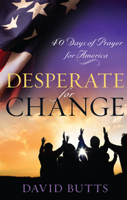 Desperate for Change: 40 Days of Prayer for America - eBook  -     By: Dave Butts