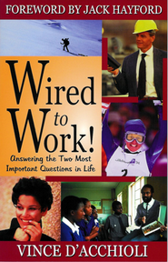 Wired to Work: Answering The Two Most Important Questions In Life - eBook  -     By: Vince D'Accohiioli