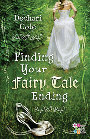 Finding Your Fairytale Ending - eBook  -     By: Dechari Cole