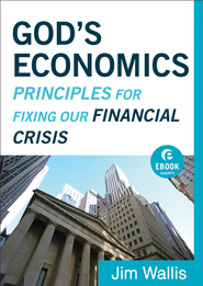 God's Economics (Ebook Shorts): Principles for Fixing Our Financial Crisis - eBook  -     By: Jim Wallis