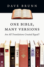 One Bible, Many Versions: Are All Translations Created Equal? - eBook  -     By: Dave Brunn
