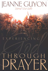 Experiencing God Through Prayer - eBook  -     By: Madame Jeanne Guyon