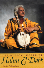 The Musical World of Halim El-Dabh - eBook  -     By: Denise Seachrist