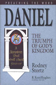 Daniel: The Triumph of God's Kingdom (Preaching the Word)  -     By: Rodney Stortz