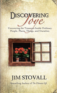 Discovering Joye: Uncovering the Treasures Inside Ordinary People, Places, Things and Ourselves - eBook  -     By: Jim Stovall