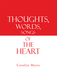 Thoughts, Words, Songs of the Heart - eBook  -     By: Carolyn Myers