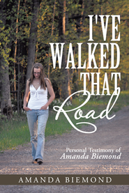 I've Walked That Road: Personal Testimony of Amanda Biemond - eBook  -     By: Amanda Biemond